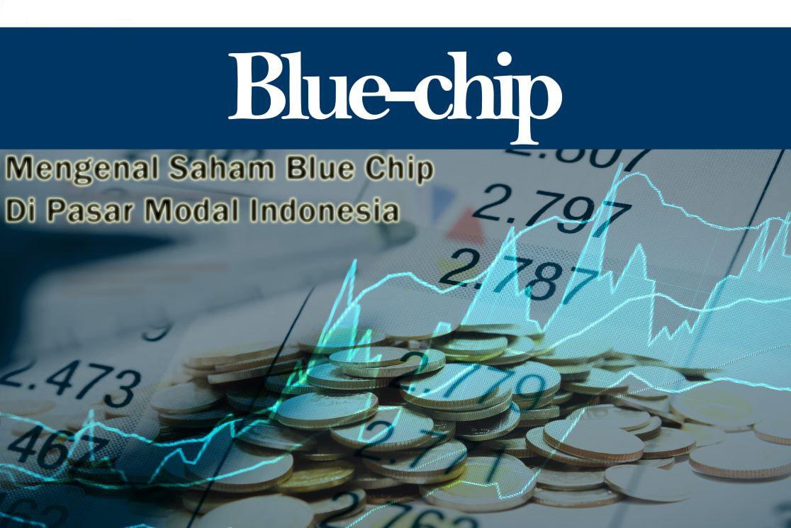 Mengenal Saham Blue Chip di Pasar Modal Indonesia